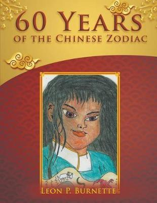 60 Years of the Chinese Zodiac by Leon P. Burnette image