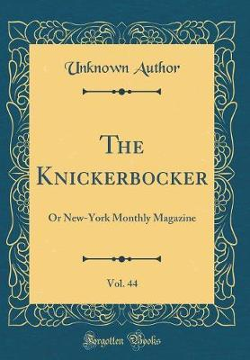 The Knickerbocker, Vol. 44 by Unknown Author