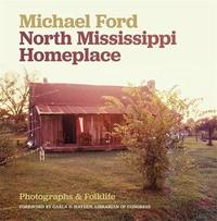 North Mississippi Homeplace by Michael Ford