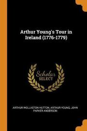 Arthur Young's Tour in Ireland (1776-1779) by Arthur Wollaston Hutton