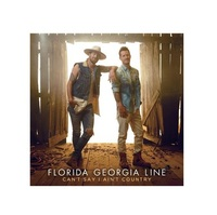 Line Can't Say I Ain't Country by Florida Georgia Line