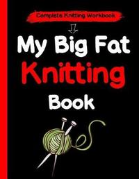 My Big Fat Knitting Book by Chris M