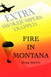 Fire in Montana by Dr Greg Martin