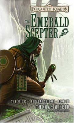 Forgotten Realms: The Emerald Sceptre (Scions of Arrabar Trilogy #3) by Thomas Reid