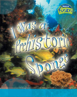 I Was a Prehistoric Sponge by Clay Cryute