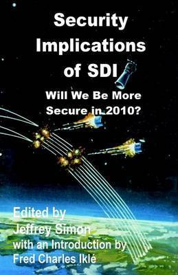 Security Implications of SDI: Will We Be More Secure in 2010?