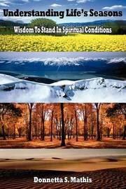 Understanding Life's Seasons by Donnetta S. Mathis