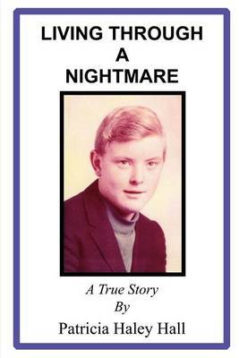 Living Through a Nightmare by Patricia Haley Hall image