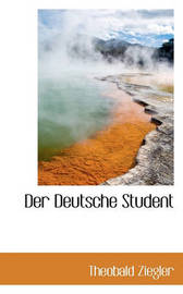 Der Deutsche Student by Theobald Ziegler