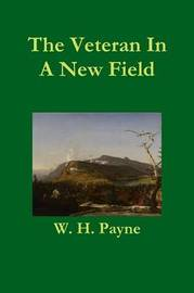 Veteran In A New Field by W.H. Payne image