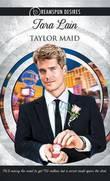 Taylor Maid by Tara Lain