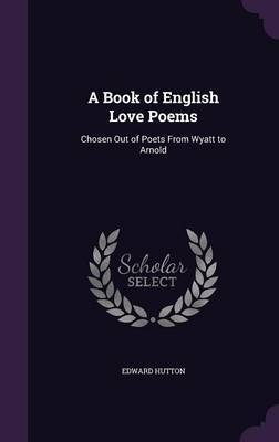 A Book of English Love Poems by Edward Hutton image