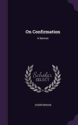 On Confirmation by Joseph Benson