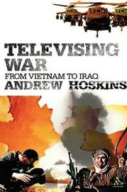 Televising War by Andrew Hoskins