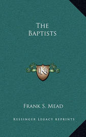 The Baptists by Frank S. Mead