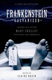 Frankenstein Galvanised by Mary Shelley