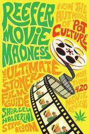 Reefer Movie Madness: The Ultimate Stoner Film Guide by Shirley Halperin image