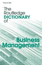 The Routledge Dictionary of Business Management by David A Statt image