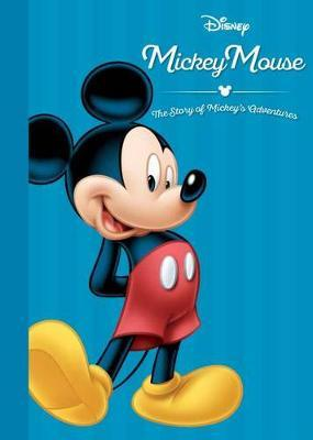 Disney Mickey Mouse the Story of Mickey's Adventures by Parragon Books Ltd