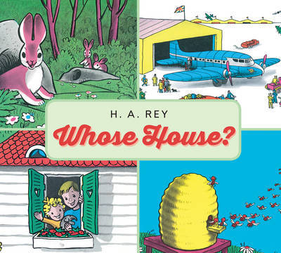 Whose House? by H.A. Rey