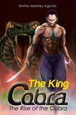 The King Cobra by Emilio Montes Aguilar