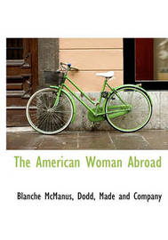 The American Woman Abroad by Blanche McManus