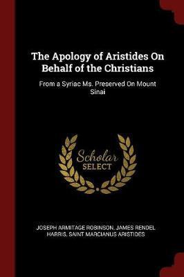 The Apology of Aristides on Behalf of the Christians by Joseph Armitage Robinson image