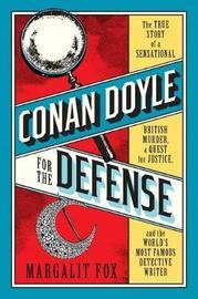 Conan Doyle for the Defense by Margalit Fox