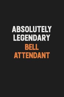 Absolutely Legendary Bell Attendant by Camila Cooper