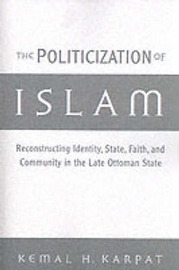The Politicization of Islam by Kemal H Karpat image