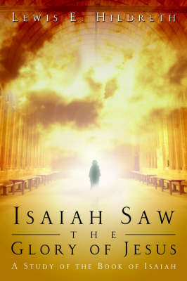 Isaiah Saw the Glory of Jesus by Lewis, E. Hildreth image