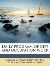 Daily Program of Gift and Occupation Work by Carolyn Sherwin Bailey