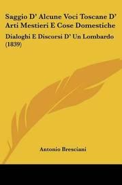 Saggio D' Alcune Voci Toscane D' Arti Mestieri E Cose Domestiche: Dialoghi E Discorsi D' Un Lombardo (1839) by Antonio Bresciani image