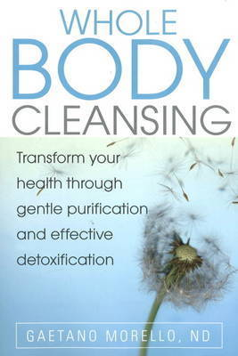Whole Body Cleansing by Gaetano Morello