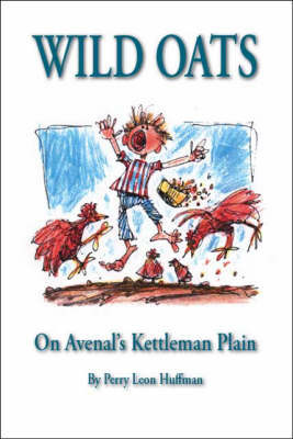 Wild Oats by Perry Leon Huffman