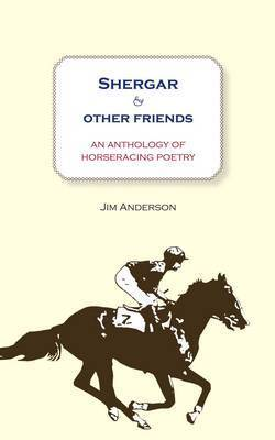 Shergar and Other Friends by Jim Anderson