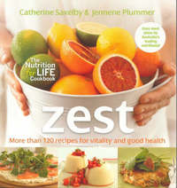 Zest: Recipes For Vitality & Good Health by C & Plummer, J Saxelby