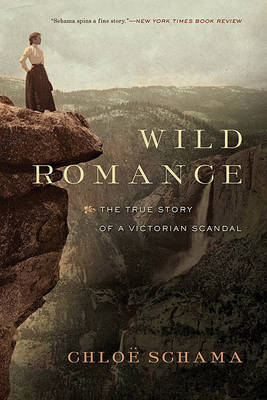 Wild Romance: A Victorian Story of a Marriage, a Trial, and a Self-Made Woman by Chloe Schama image