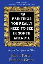149 Paintings You Really Need to See in North America by Julian Porter