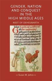 Gender, Nation and Conquest in the High Middle Ages by Susan M Johns