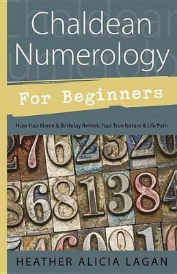 Chaldean Numerology for Beginners by Heather Alicia Lagan image