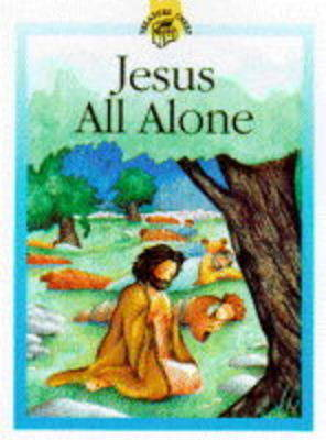 Jesus All Alone by Lois Rock image
