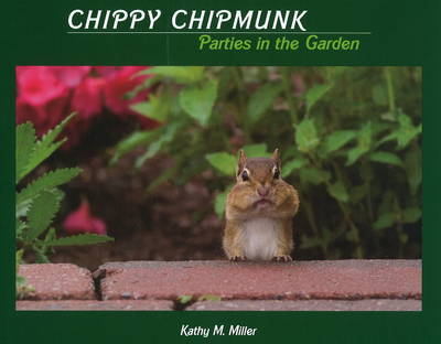 Chippy Chipmunk Parties in the Garden by Kathy M Miller image