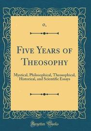 Five Years of Theosophy by 0 0