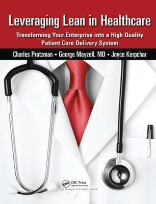 Leveraging Lean in Healthcare by Charles Protzman image