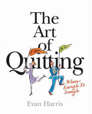The Art of Quitting by Evan Harris