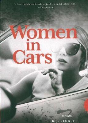 Women in Cars by Bj Leggett