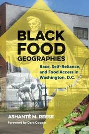 Black Food Geographies by Ashante M. Reese