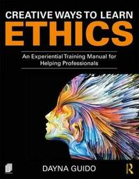 Creative Ways to Learn Ethics by Dayna Guido