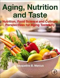 Aging, Nutrition and Taste by Jacqueline B. Marcus
